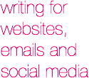 writing for websites, emails and social media